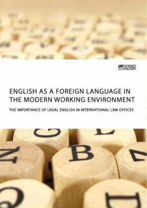 English as a foreign language in the modern working environment. The importance of Legal English in international law offices