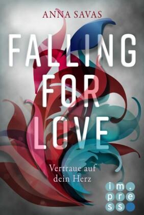 Falling for Love. Vertraue auf dein Herz