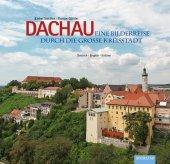Dachau - Eine Bilderreise durch die große Kreisstadt Cover