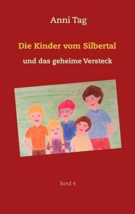 Die Kinder vom Silbertal und das geheime Versteck