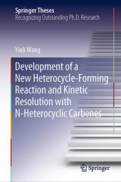 Development of a New Heterocycle-Forming Reaction and Kinetic Resolution with N-Heterocyclic Carbenes