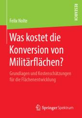 Was kostet die Konversion von Militärflächen?