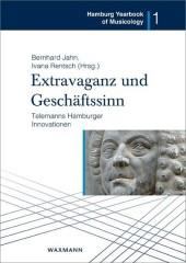 Extravaganz und Geschäftssinn - Telemanns Hamburger Innovationen