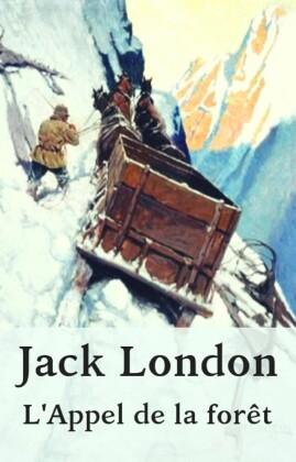 Jack London: L'Appel de la forêt
