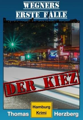 Der Kiez (Wegners erste Fälle)