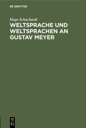 Weltsprache und Weltsprachen an Gustav Meyer