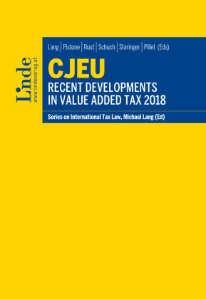 CJEU - Recent Developments in Value Added Tax 2018