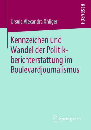 Kennzeichen und Wandel der Politikberichterstattung im Boulevardjournalismus