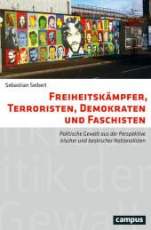 Freiheitskämpfer, Terroristen, Demokraten und Faschisten