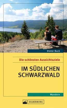 Die schönsten Aussichtsziele im südlichen Schwarzwald