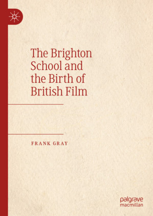 The Brighton School and the Birth of British Film