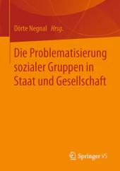 Die Problematisierung sozialer Gruppen in Staat und Gesellschaft