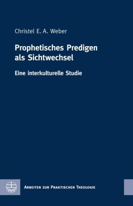 Prophetisches Predigen als Sichtwechsel