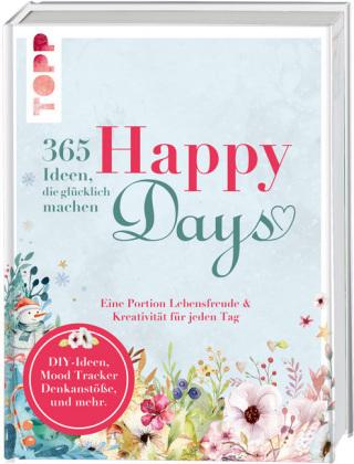 Happy days. 365 Ideen, die glücklich machen