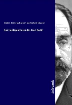 Das Heptaplomeres des Jean Bodin