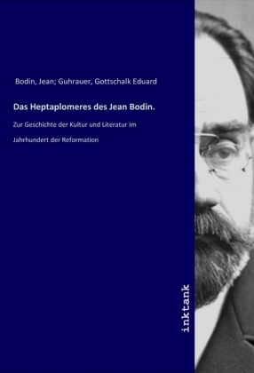 Das Heptaplomeres des Jean Bodin.