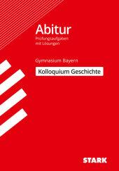 Abitur 2020 - Kolloquium Geschichte, Gymnasium Bayern Cover