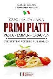 Primi Piatti: Pasta - Emmer - Graupen