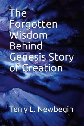 The Forgotten Wisdom Behind Genesis' Story of Creation