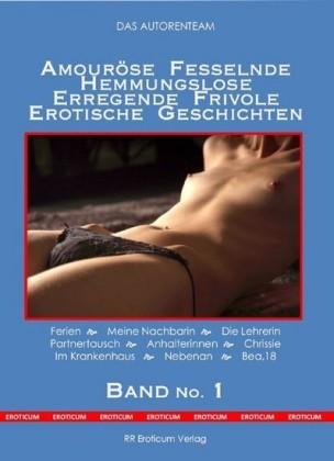Amouröse Fesselnde Hemmungslose Erregende Frivole Erotische Geschichten