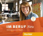 Im Beruf NEU B2+/C1 - Hörtexte zum Kursbuch, 3 Audio-CDs