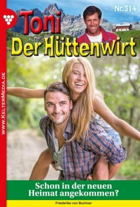 Toni der Hüttenwirt 314 - Heimatroman