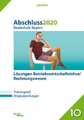 Abschluss 2020 - Realschule Bayern Lösungen Betriebswirtschaftslehre/Rechnungswesen