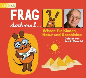 Frag doch mal ... die Maus! Wissen für Kinder: Natur und Geschichte, 1 Audio-CD