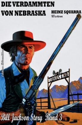 Bill Jackson 3 - Die Verdammten von Nebraska