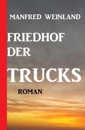 Friedhof der Trucks