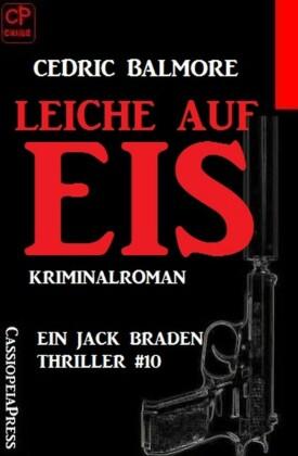 Leiche auf Eis - Ein Jack Braden Thriller #10