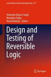 Design and Testing of Reversible Logic