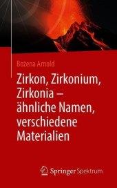 Zirkon, Zirkonium, Zirkonia - ähnliche Namen, verschiedene Materialien