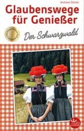 Glaubenswege für Genießer - Der Schwarzwald