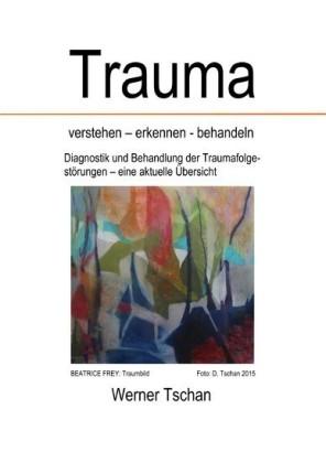 Trauma verstehen - erkennen - behandeln