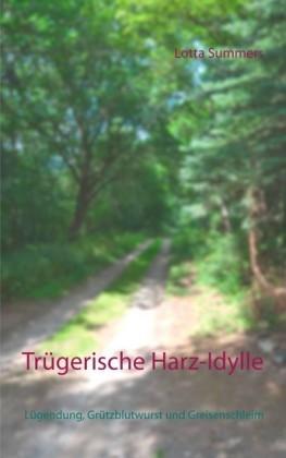 Trügerische Harz-Idylle
