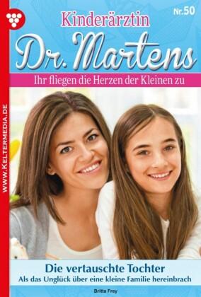 Kinderärztin Dr. Martens 50 - Arztroman