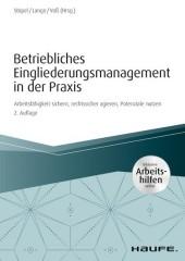 Betriebliches Eingliederungsmanagement in der Praxis - inkl. Arbeitshilfen online