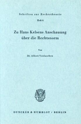 Zu Hans Kelsens Anschauung über die Rechtsnorm.