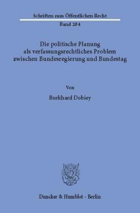 Die politische Planung als verfassungsrechtliches Problem zwischen Bundesregierung und Bundestag.