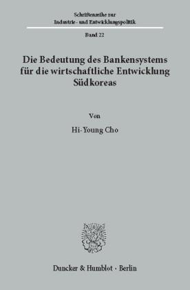 Die Bedeutung des Bankensystems für die wirtschaftliche Entwicklung Südkoreas.