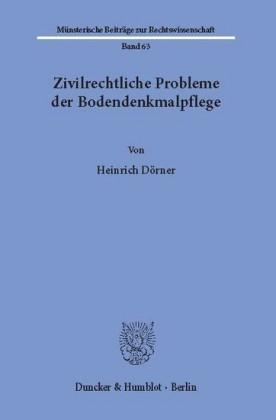 Zivilrechtliche Probleme der Bodendenkmalpflege.