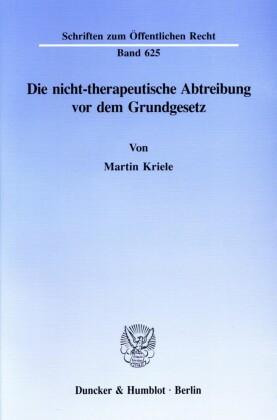 Die nicht-therapeutische Abtreibung vor dem Grundgesetz.