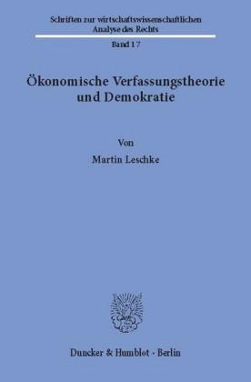 Ökonomische Verfassungstheorie und Demokratie.