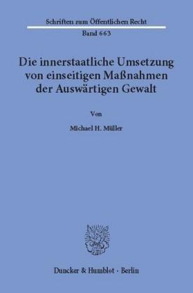 Die innerstaatliche Umsetzung von einseitigen Maßnahmen der Auswärtigen Gewalt.