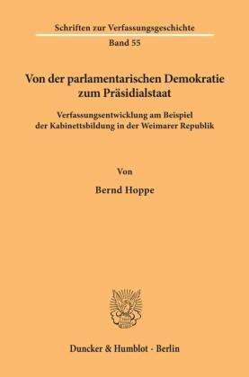 Von der parlamentarischen Demokratie zum Präsidialstaat.