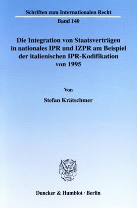 Die Integration von Staatsverträgen in nationales IPR und IZPR am Beispiel der italienischen IPR-Kodifikation von 1995.