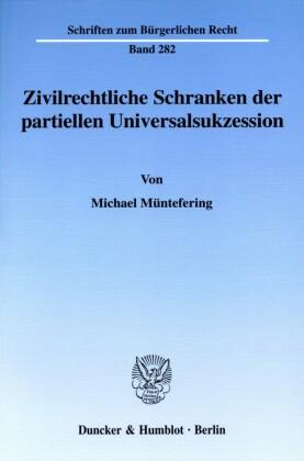 Zivilrechtliche Schranken der partiellen Universalsukzession.