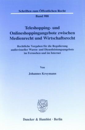 Teleshopping- und Onlineshoppingangebote zwischen Medienrecht und Wirtschaftsrecht.