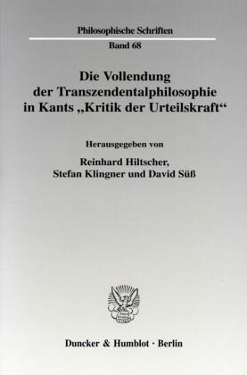 Die Vollendung der Transzendentalphilosophie in Kants 'Kritik der Urteilskraft'.